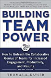 img - for Building Team Power: How to Unleash the Collaborative Genius of Teams for Increased Engagement, Productivity, and Results by Kayser, Thomas 2nd edition (2010) Hardcover book / textbook / text book