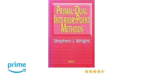Primal-Dual Interior-Point Methods: Stephen J  Wright
