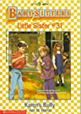 Karen's Bully (Baby-Sitters Little Sister #31)