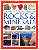 The Practical Encyclopedia of Rocks & Minerals: How to Find, Identify, Collect and Maintain the World's best Specimens, with over 1000 Photographs and Artworks