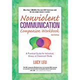 Nonviolent Communication Companion Workbook, 2nd Edition: A Practical Guide for Individual, Group, or Classroom Study (Nonviolent Communication Guides)