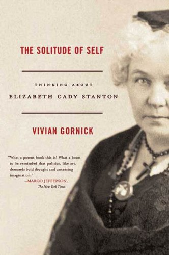 The Solitude of Self: Thinking About Elizabeth Cady - Attachments Fierce