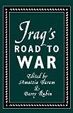 Iraq's Road to War, , 0312101716