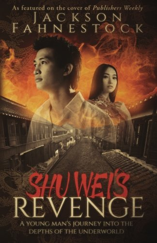 Shu Wei's Revenge: A Young Man's Journey Into the Depths of the Underworld ebook
