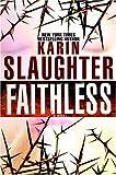 Faithless, Karin Slaughter, 0385339453