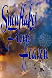 img - for Snowflakes From Heaven: A Christmas Anthology book / textbook / text book