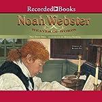 Noah Webster: Weaver of Words | Pegi Deitz Shea