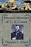 Personal Memoirs of U. S. Grant, Ulysses Grant, 1489591311