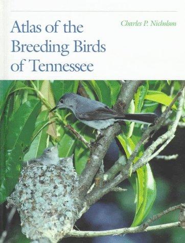 Atlas of the Breeding Birds of (Tennessee Birds)
