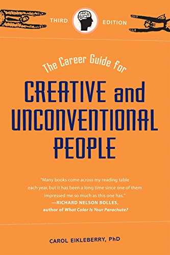 The Career Guide for Creative and Unconventional People, Third Edition (The Career Guide For Creative And Unconventional People)