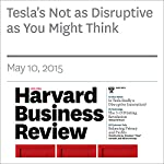 Tesla's Not as Disruptive as You Might Think |  the Editors of Harvard Business Review