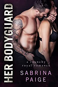 Her Bodyguard by [Paige, Sabrina]