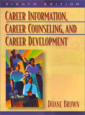 Career Information, Career Counseling, and Career Development (8th Edition)