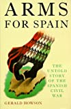img - for Arms for Spain: The Untold Story of the Spanish Civil War book / textbook / text book