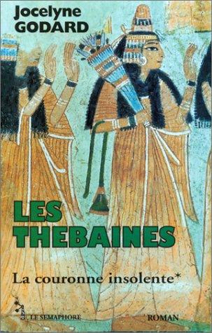 Les thebaines : la couronne insolente tome 1