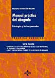 img - for Manual pr ctico del abogado / Practical Manual of lawyer: Estrategias y t cticas procesales / Strategies and Procedural Tactics (Spanish Edition) book / textbook / text book