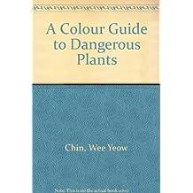 A Colour Guide to Dangerous Plants