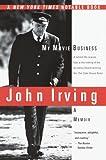 My Movie Business, John Irving, 0345441303