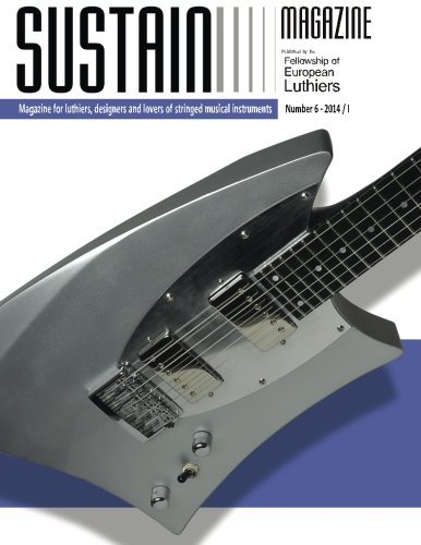Sustain 6: Sustain Magazine for Luthiers