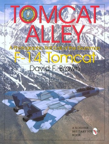 - Tomcat Alley: A Photographic Roll Call of the Grumman F-14 Tomcat (Schiffer Military History)