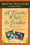 A Dozen Ways to Sunday, Montel Williams and Jeffrey Gardere, 1588250059