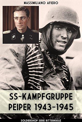 SS-kampfgruppe Peiper 1943-1945 (Ritterkreuz Vol. 11) (Italian Edition)