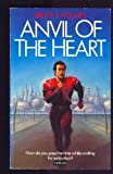 Anvil of the Heart, Bruce T. Holmes, 0812540638