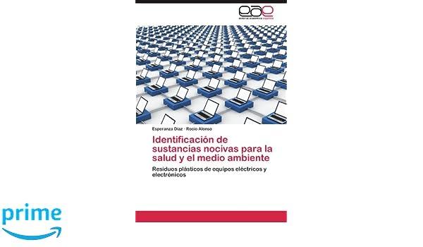 Identificación de sustancias nocivas para la salud y el medio ambiente: Residuos plásticos de equipos eléctricos y electrónicos (Spanish Edition): Esperanza ...