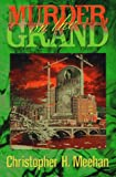Murder on the Grand, Christopher H. Meehan, 1882376498