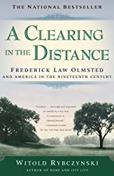 [(A Clearing in the Distance: Frederich Law Olmsted and America in the 19th Century )] [Author: Witold Rybczynski] [Jul-2000]