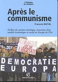 Après le communisme par François Bafoil