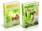 Mindfulness for Beginners: Mindfulness for Beginners & Meditation for Beginners BOX SET - Reduce Stress and Anxiety and Embrace Lifelong Peace and Happiness ... & Meditation for Beginners Book 1)
