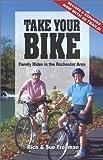 Take Your Bike, Rich Freeman and Sue Freeman, 1930480024