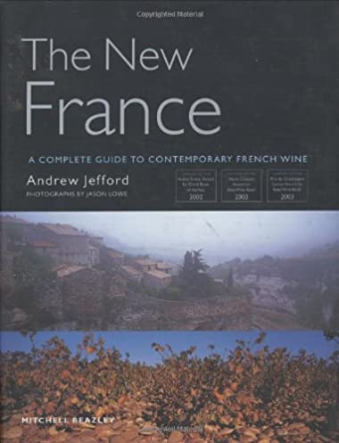 the new france a complete guide to contemporary french wine amazon rh amazon co uk Get Paid to Drink Wine Wine Tasting Chart