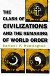 The Clash of Civilizations and the Remaking of World Order by Samuel P. Huntington (1996-11-19)