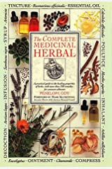 The Complete Medicinal Herbal: A Practical Guide to the Healing Properties of Herbs, with More Than 250 Remedies for Common Ailments Hardcover