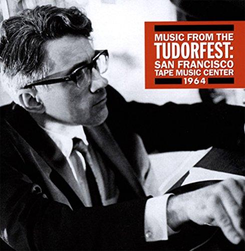 Music from the Tudorfest: San Francisco Tape Music Center, ()