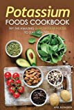 Potassium Foods Cookbook: Try the Amazing 25 Potassium Foods to Stay Healthy