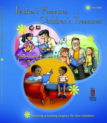 Father's Pleasures, Children's Treasures!
