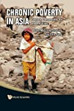 Chronic Poverty in Asia, Chin-Fang Yap and John Malcolm Dowling, 9812838864