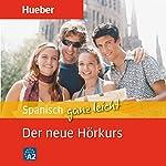 Spanisch ganz leicht: Der neue Hörkurs | Hildegard Rudolph