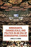"Janelle Wong, ""Immigrants, Evangelicals, and Politics in an Era of Demographic Change"" (Russell Sage Foundation, 2018)"