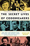 The Secret Lives of Codebreakers: The Men and Women Who Cracked the Enigma ...
