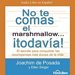 No te Comas el Marshmallow... ¡Todavia! [Don't Eat the Marshmallow...Yet!]