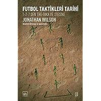Futbol Taktikleri Tarihi: 1-2-7'den Tiki-Taka ve Ötesine