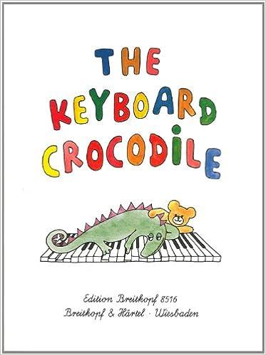 Livres téléchargeables sur ipad The Keyboard Crocodile: Easy Piano Pieces for Children (EB 8516) en français PDF ePub iBook