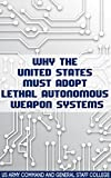 Why the United States Must Adopt Lethal Autonomous Weapon Systems