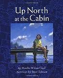 Up North at the Cabin, Marsha Wilson Chall, 0688097324