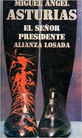 El Senor Presidente Aliana Losada