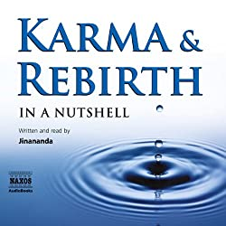 Karma and Rebirth - in a Nutshell